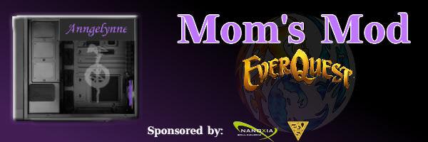 Mom's Mod - Everquest Themed Pay it Forward Build | [H]ard|Forum