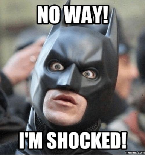 no-way-im-shocked-memes-com-17968108.png